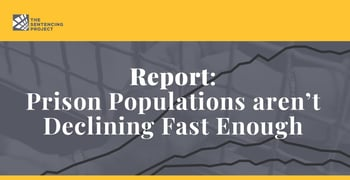 Report Says Prison Populations Arent Declining Fast Enough