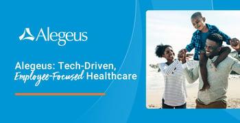 Alegeus Offers Tech Driven Employee Focused Healthcare