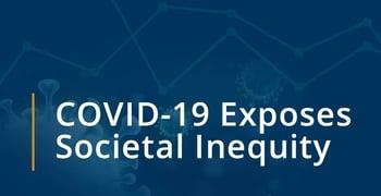 Covid 19 Exposes Societal Inequity