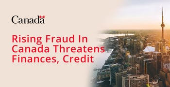 Rising Fraud In Canada Threatens Finances And Credit