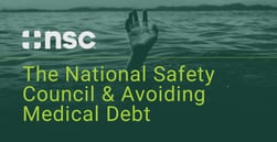 The National Safety Council Helps Employees Stay Safe in the Workplace and Avoid Injuries that Could Lead to Medical Debt