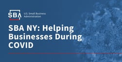 The SBA New York District Office is Working to Provide Small Business Loans and Facilitate the CARES Act During the COVID-19 Pandemic