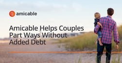 Amicable: Divorce and Separation Tools That Help Couples Move On Without More Debt From Legal Fees
