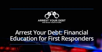 Arrest Your Debt Offers Financial Education For First Responders