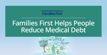 Families First Helps People Reduce Medical Debt