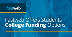 Fastweb Empowers Families with College Funding Options so They Can Minimize Student Loan Debt