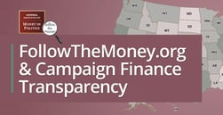 FollowTheMoney.org Offers Transparency on Which Candidates May Have Special Interests in Their Debt