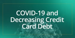 How the COVID-19 Pandemic Led to a Surprising Initial Reduction in Credit Card Debt