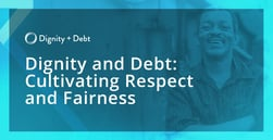 The Dignity and Debt Project Focuses Research on Creating Financial Services that Cultivate Dignity, Respect, and Fairness