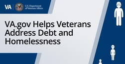 VA.gov Provides Resources to Help Veterans and Their Families Address Debt and Homelessness
