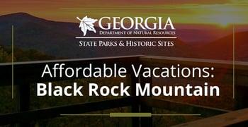 Affordable Vacations At Black Rock Mountain