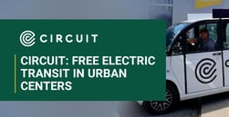Circuit's All-Electric Fleet Offers Free Transit in Cities that Can Help Commuters Avoid Auto Loans
