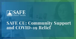 SAFE Credit Union Gives Back to its Communities and Offers Relief Options for Those Impacted by COVID-19