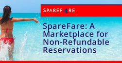 SpareFare's Marketplace Helps Travelers Reduce Debt by Selling Their Non-Refundable Reservations