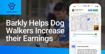 Barkly Helps Dog Walkers Increase Their Earnings