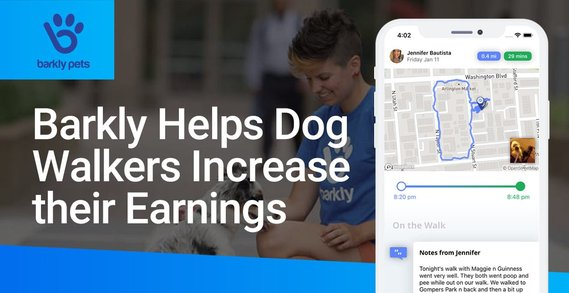Barkly Allows Dog Walkers to Manage Their Business or Side Gig to Increase Earnings and Reduce Debt