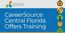 CareerSource Central Florida: Free Training and Placement Helps Professionals Find Jobs and Reduce Debt