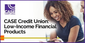 CASE Credit Union Offers Robust Community Support and Financial Products for Low-Income Members