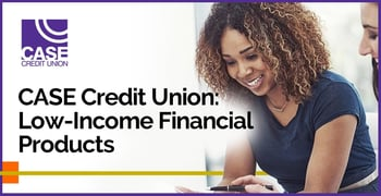 Case Credit Union Offers Low Income Financial Products