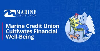 Marine Credit Union Cultivates Financial Well Being