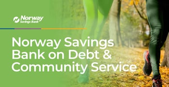 Norway Savings Bank On Debt And Community Service
