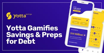 Yotta Gamifies Savings And Preps For Debt