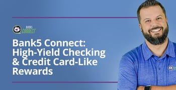 Bank5 Connect Offers High Yield Checking And Credit Card Like Rewards