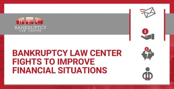 Bankruptcy Law Center Fights To Improve Financial Situations