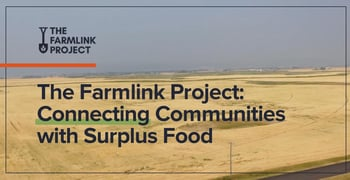 The Farmlink Project Connects Communities With Surplus Food