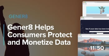 Gener8 Helps Consumers Protect And Monetize Data