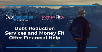 Debt Reduction Services And Money Fit Offer Financial Help