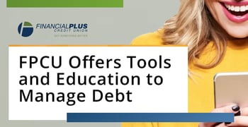 Fpcu Offers Tools And Education To Manage Debt