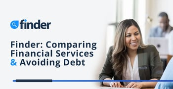 Finder On Comparing Financial Services And Avoiding Debt
