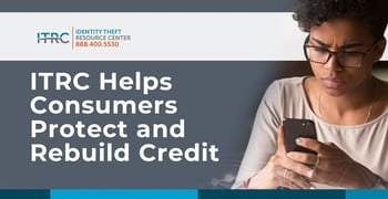 Itrc Help Consumers Protect And Rebuild Credit
