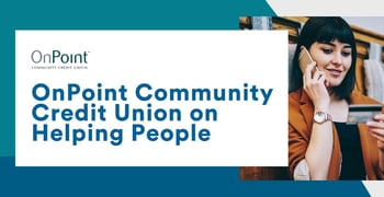 Onpoint Community Credit Union On Helping People