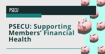 Psecu Is A Credit Union That Supports Members Financial Health