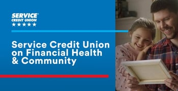 Service Credit Union On Financial Health And Community