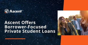 Ascent Offers Borrower Focused Private Student Loans