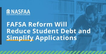 Fafsa Reform Will Reduce Student Debt And Simplify Applications