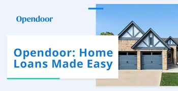 Opendoor Offers Home Loans Made Easy