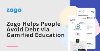Zogo Helps People Avoid Debt Via Gamified Education