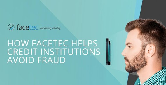 How FaceTec Leverages Biometric AI to Help Credit Institutions Avoid Fraud and Identity Theft
