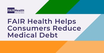 Fair Health Resources May Help Reduce Chance Of Going Into Medical Debt