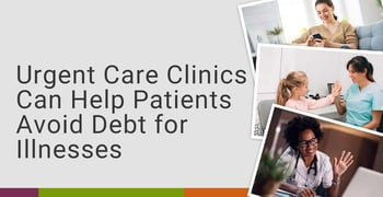 Urgent Care Clinics Can Help Patients Avoid Debt For Illnesses