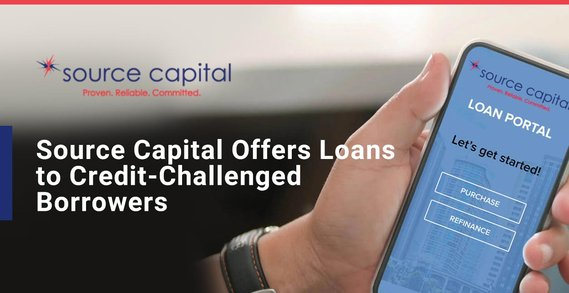 Source Capital Provides Hard Money Loans to Borrowers with Credit and Financial Challenges