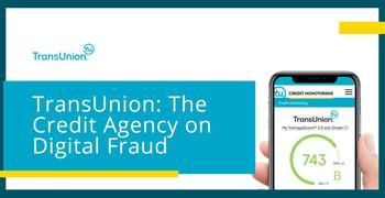 Credit Agency Transunion On Digital Fraud