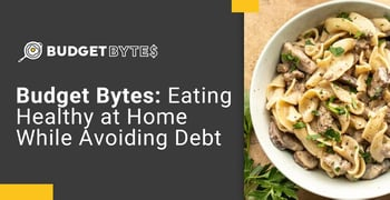 Budget Bytes Eating Healthy At Home While Avoiding Debt