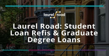 Laurel Road Offers Student Loan Refis And Graduate Degree Loans