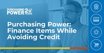 Purchasing Power And Financing Items While Avoiding Credit