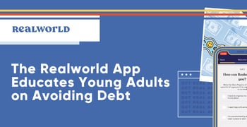 The Realworld App Educates Young Adults On Avoiding Debt